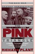 Pink Triangle : the Nazi War Against Homosexuals (86 Edition) Cover