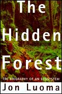Hidden Forest The Biography Of An Ecosys