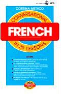 Conversational French in 20 Lessons (Cortina Method)