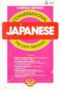 Conversational Japanese: The Easy Method (Cortina Method)