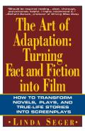 Art of Adaptation Turning Fact & Fiction Into Film