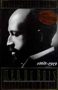 W E B Du Bois Biography Of A Race 1868 1919
