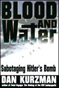Blood & Water Sabotaging Hitlers Bomb