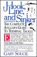 Hook Line & Sinker The Complete Anglers Guide to Terminal Tackle
