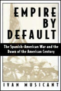 Empire By Default the Spanish American
