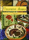 Decorative Mosaics How to Make Colorful Imaginative Mosaics