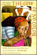 Cow of No Color Riddle Stories & Justice Tales from Around the World