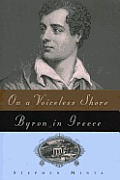 On A Voiceless Shore Byron In Greece