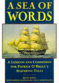 Sea Of Words A Lexicon & Companion For Patrick Obrians Seafaring Tales First Edition