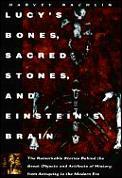 Lucys Bones Sacred Stones & Einsteins Br