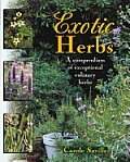 Exotic herbs :a compendium of exceptional culinary herbs