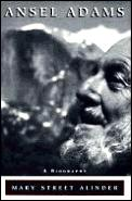 Ansel Adams A Biography