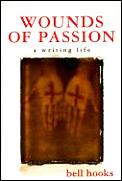 Wounds Of Passion A Writing Life