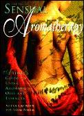 Art Of Sensual Aromatherapy A Lovers Guide To