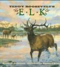Teddy Roosevelts Elk