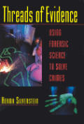 Threads Of Evidence Using Forensic Scien