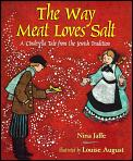 Way Meat Loves Salt A Cinderella Tale from the Jewish Tradition