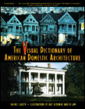 Visual Dictionary of American Domestic Architecture