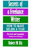 Secrets Of A Freelance Writer 2nd Edition