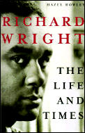 Richard Wright The Life & Times
