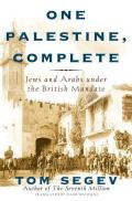 One Palestine, Complete: Jews and Arabs Under the British Mandate Cover