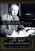 Teller Of Tales Life Of Arthur Conan Doy