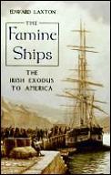 Famine Ships The Irish Exodus To A