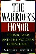 The Warrior's Honor: Ethnic War and the Modern Conscience (American)