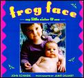 Frog Face My Little Sister & Me