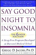 Say Good Night to Insomnia The Six Week Drug Free Program Developed at Harvard Medical School