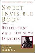 Sweet Invisible Body: Reflections on a Life with Diabetes