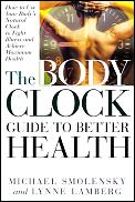 Body Clock Guide To Better Health How To Use Y