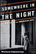 Somewhere In The Night Film Noir & The American City