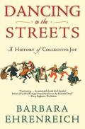 Dancing in the Streets : a History of Collective Joy (07 Edition)