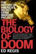 Biology of Doom The History of Americas Secret Germ Warfare Project