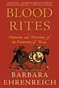 Blood Rites Origins & History of the Passions of War