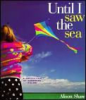 Until I Saw The Sea