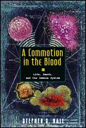 Commotion In The Blood Life Death & Immu