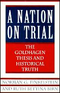 Nation On Trial The Goldhagen Thesis &