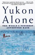 Yukon Alone The Worlds Toughest Adventure Race