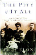 Pity Of It All A History Of The Jews In