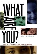 What Are You Voices of Mixed Race Young People