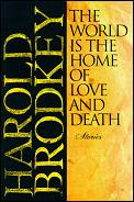 World Is The Home Of Love & Death