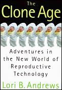 The Clone Age: Adventures in the New World of Reproductive Technology