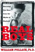 Real Boys: Rescuing Our Sons from the Myths of Boyhood Cover