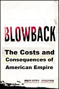 Blowback The Costs & Consequences Of A