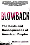 Blowback The Costs & Consequences Of Ame