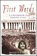 First Words A Childhood In Fascist Italy
