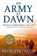 An Army at Dawn: The War in Africa, 1942-1943, Volume One of the Liberation Trilogy (Liberation Trilogy) Cover