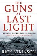 Guns at Last Light The War in Western Europe 1944 1945 Volume 3 of the Liberation Trilogy